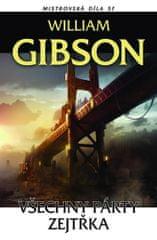 Gibson William: Všechny párty zejtřka Mistrovská díla SF