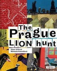 Ježková Alena: The Prague Lion Hunt / Prahou kráčí lev (anglicky)
