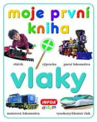 kolektiv autorů: Moje první kniha - Vlaky