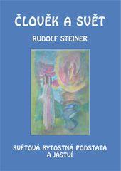 Steiner Rudolf: Člověk a svět - Světová bytostná podstata a jáství