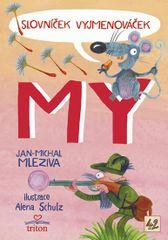 Mleziva Jan-Michal: Slovníček Vyjmenováček MY
