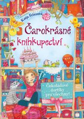 Frixeová Katja: Čarokrásné knihkupectví: Čokoládové dortíky pro všechny!