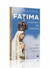 Ferrero Bruno: Fatima - Tajemství tří pasáčků
