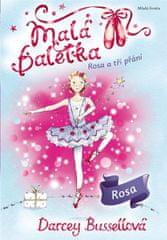 Bussellová Darcey: Malá baletka - Rosa a tři přání