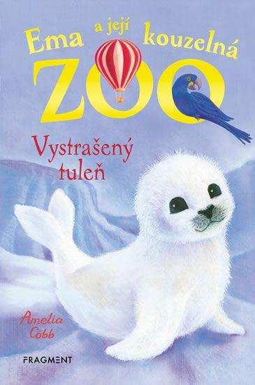 Cobb Amelia: Ema a její kouzelná zoo 4 - Vystrašený tuleň