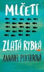 Pitcherová Annabel: Mlčeti zlatá rybka