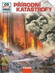 Crummenerl Rainer: Přírodní katastrofy - Co, jak, proč? - svazek 43