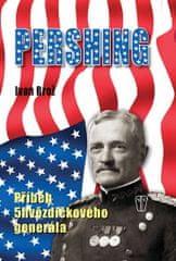 Brož Ivan: Pershing - Příběh 5hvězdičkového generála
