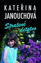 Janouchová Kateřina: Stratené detstvo (slovensky)