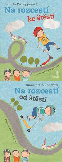 Krolupperová Daniela: Na rozcestí ke štěstí/od štěstí