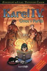Válková Veronika: Karel IV. - Únos v Paříži