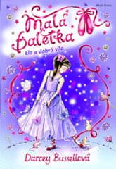 Bussellová Darcey: Malá baletka - Ela a dobrá víla