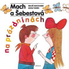 Macourek Miloš, Born Adolf: Mach a Šebestová na prázdninách