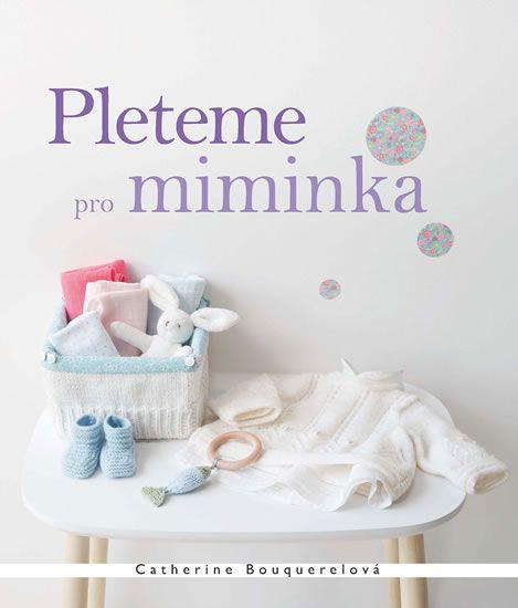 Bouquerelová Catherine: Pleteme pro miminka