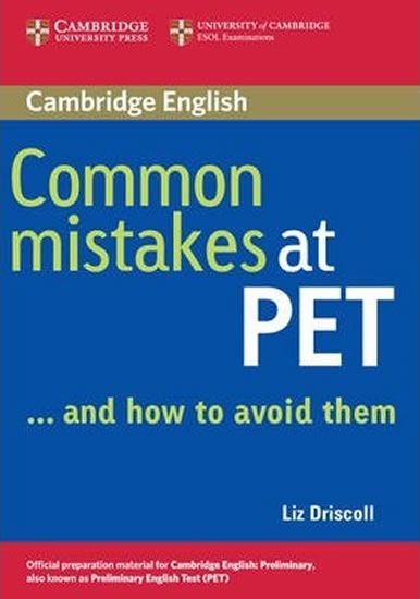 Driscoll Liz: Common Mistakes at PET...and How to Avoid Them