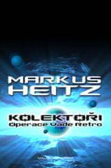 Heitz Markus: Kolektoři 2 - Operace Vade Retro
