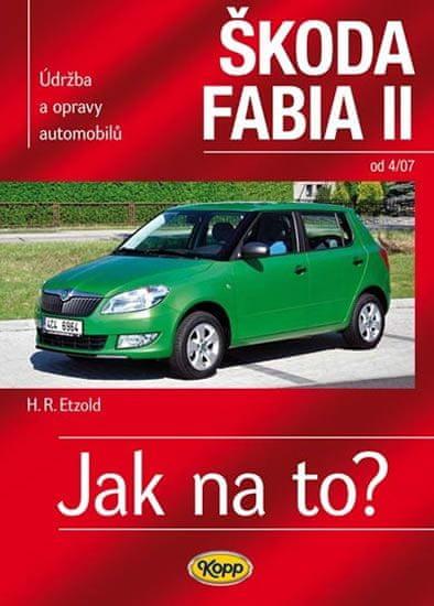 Etzold Hans-Rudiger Dr.: Škoda Fabia II. od 4/07 - Jak na to? 114.