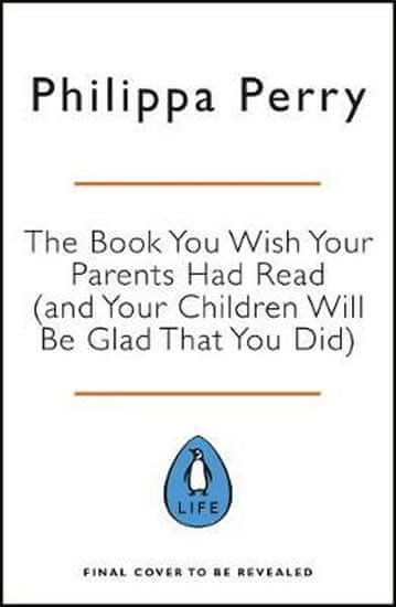 Perry Philippa: The Book You Wish Your Parents Had Read (and Your Children Will Be Glad That You Did