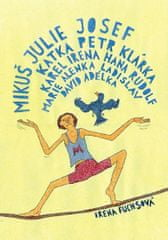 Fuchsová Irena: Mikuš Julie Josef Katka Petr Klárka Karel Irena Hana Rudolf Marie Alenka Ladislav Da