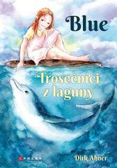 Ahner Dirk: Blue - Trosečníci z laguny
