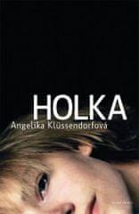Klüssendorfová Angelika: Holka
