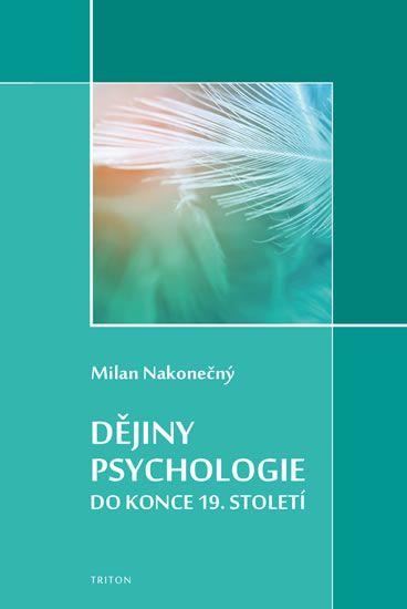 Nakonečný Milan: Dějiny psychologie do konce 19. století