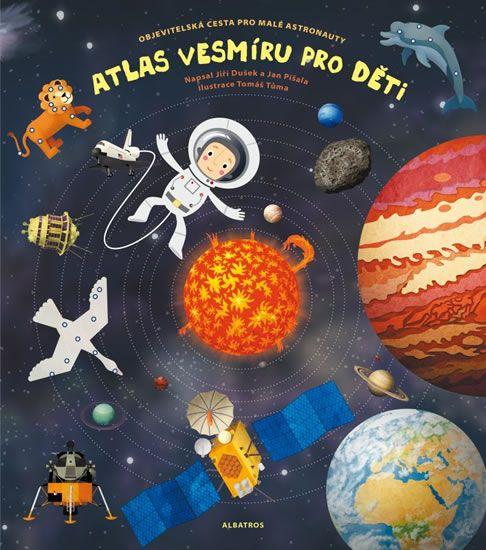 Dušek Jiří, Píšala Jan: Atlas vesmíru pro děti