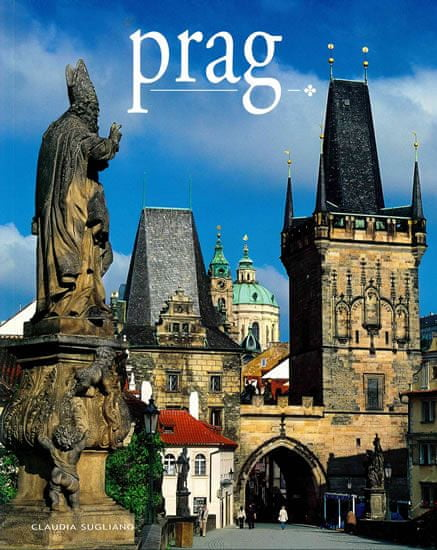 Sugliano Claudia: Prag / Praha - místa a historie