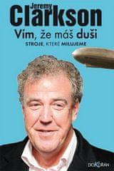 Jeremy Clarkson: Vím, že máš duši. Stroje, které milujeme