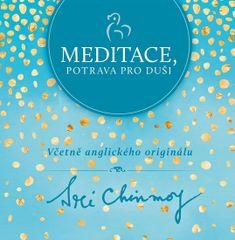 Chinmoy Sri: Meditace, potrava pro duši