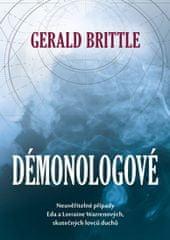 """Brittle Gerald: Démonologové - Neuvěřitelné případy Eda a Lorraine Warrenových, skutečných """"lovců du"""