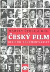Martin Štoll: Český film - Režiséři - dokumentaristé