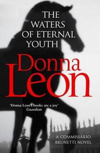 Donna Leon: The Waters of Eternal Youth