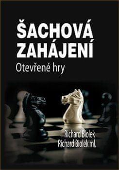 Richard ml. Biolek: Šachová zahájení - Otevřené hry