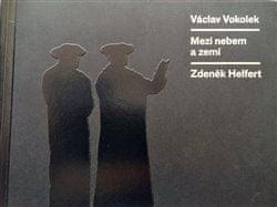 Václav Vokolek: Mezi nebem a zemí