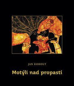 Jan Kohout: Motýli nad propastí