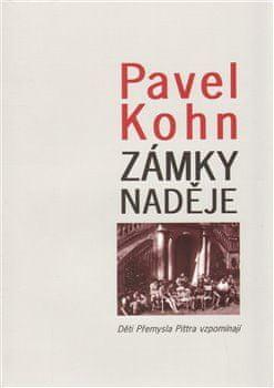 Pavel Kohn: Zámky naděje - Děti Přemysla Pittra vzpomínají