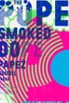 Zdenek Primus: The Pope Smoked Dope - Papež kouřil trávu - Rocková hudba a alternativní vizuální kultura 60. let / Rock music and the alternative visual culture of the 1960s