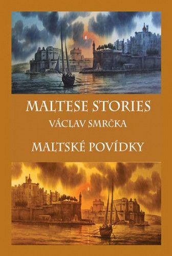 Smrčka Václav: Maltské povídky / Maltese Stories (ČJ, AJ)