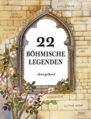 Alena Ježková: 22 böhmische Legenden / 22 českých legend (německy)