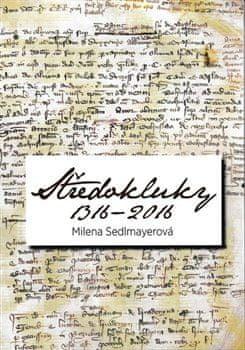 Milena Sedlmayerová: Středokluky 1316 - 2016