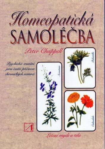 Peter Chappell: Homeopatická samoléčba: Léčení mysli a těla