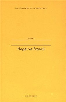 Hegel ve Francii - Francouzská recepce Hegelovy filosofie času