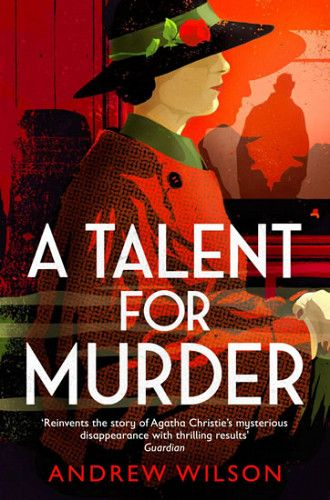 Andrew Wilson: A Talent for Murder