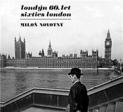 Miloň Novotný: Londýn 60. let / Sixties London