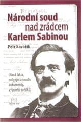 Petr Kovařík: Národní soud nad zrádcem Karlem Sabinou