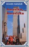 Romek Hanzlík: Amerika, Američka - aneb kde jsou doma Už jsme doma