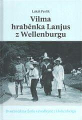 Lukáš Pavlík: Vilma hraběnka Lanjus z Wellenburgu