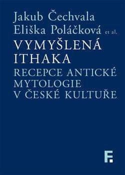 Vymyšlená Ithaka - Recepce antické mytologie v české kultuře