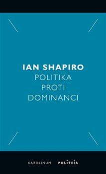 Ian Shapiro: Politika proti dominanci
